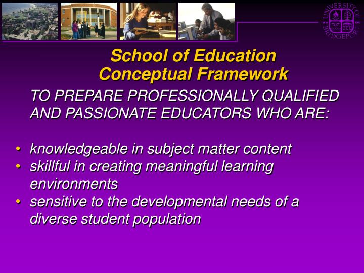 TO PREPARE PROFESSIONALLY QUALIFIED AND PASSIONATE EDUCATORS WHO ARE: