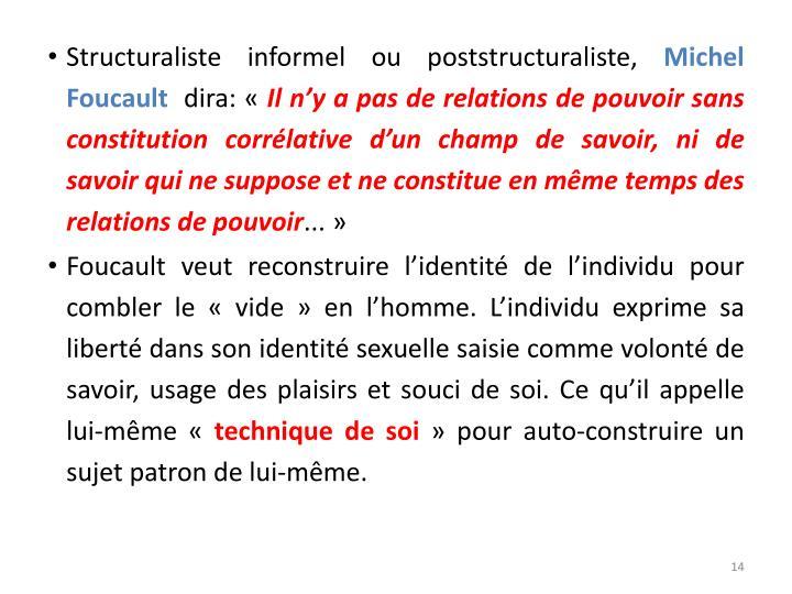 Structuraliste informel ou poststructuraliste,