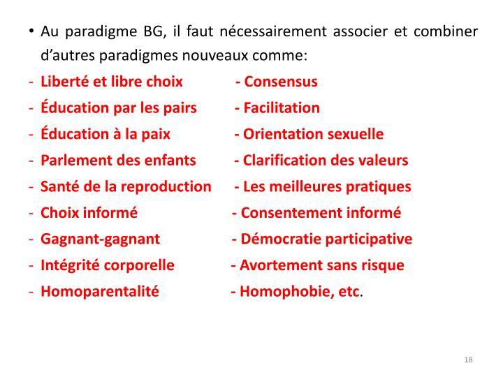 Au paradigme BG, il faut nécessairement associer et combiner d'autres paradigmes nouveaux comme: