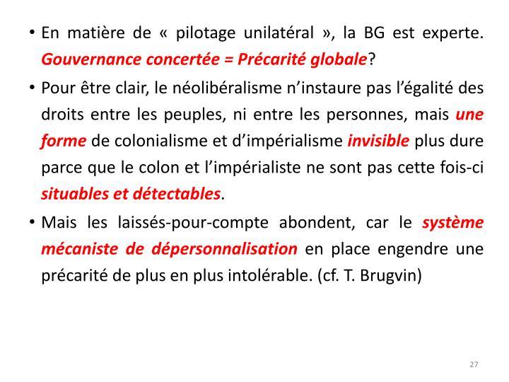 En matière de «pilotage unilatéral», la BG est experte.