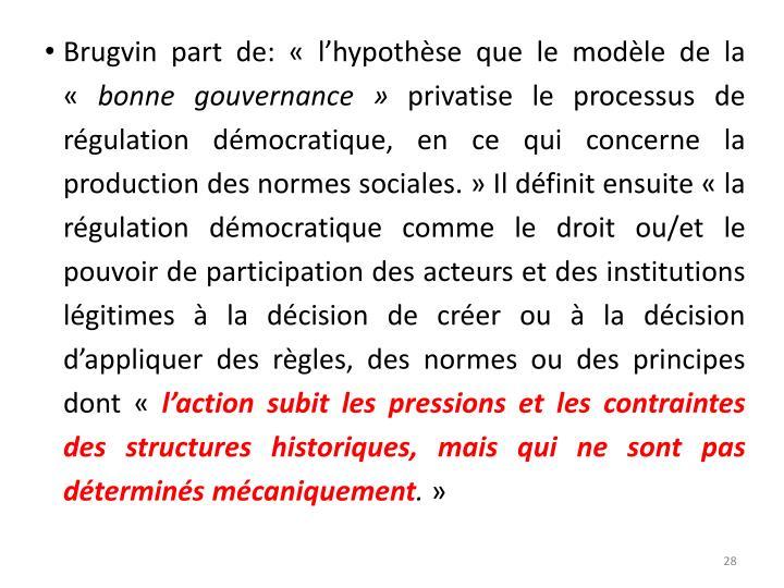 Brugvin part de: «l'hypothèse que le modèle de la «
