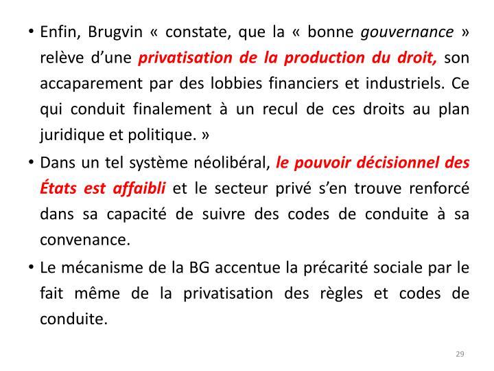 Enfin, Brugvin «constate, que la «bonne