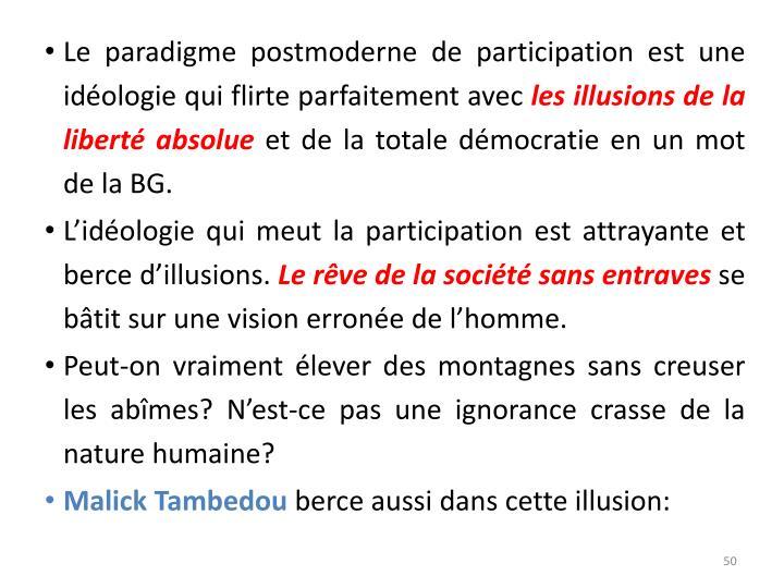 Le paradigme postmoderne de participation est une idéologie qui flirte parfaitement avec