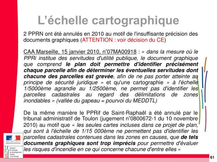 2 PPRN ont été annulés en 2010 au motif de l'insuffisante précision des documents graphiques(