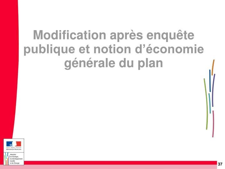 Modification après enquête publique et notion d'économie générale du plan