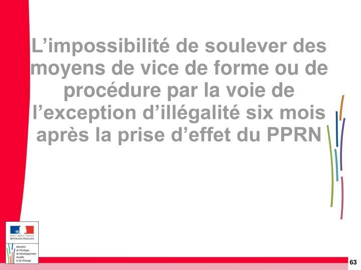 L'impossibilité de soulever des moyens de vice de forme ou de procédure par la voie de l'exception d'illégalité six mois après la prise d'effet du PPRN