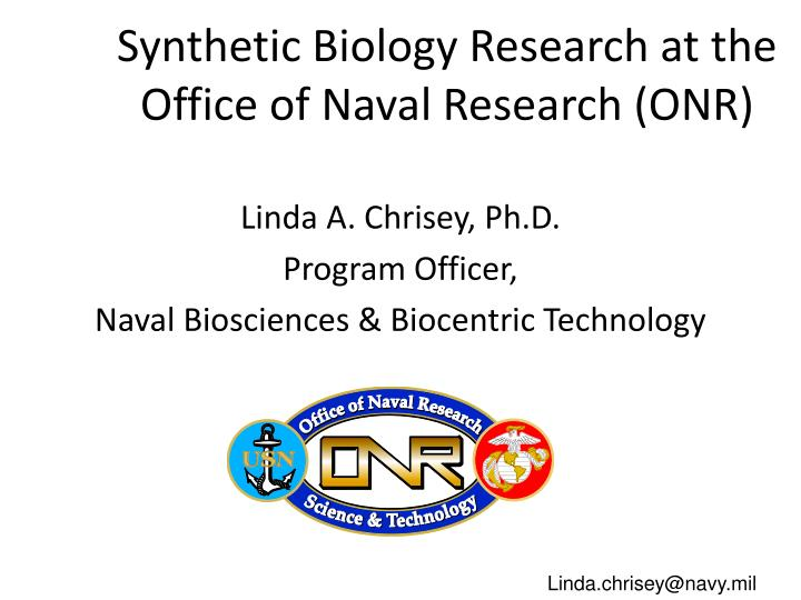 Synthetic Biology Research At The Office Of Naval Research Onr