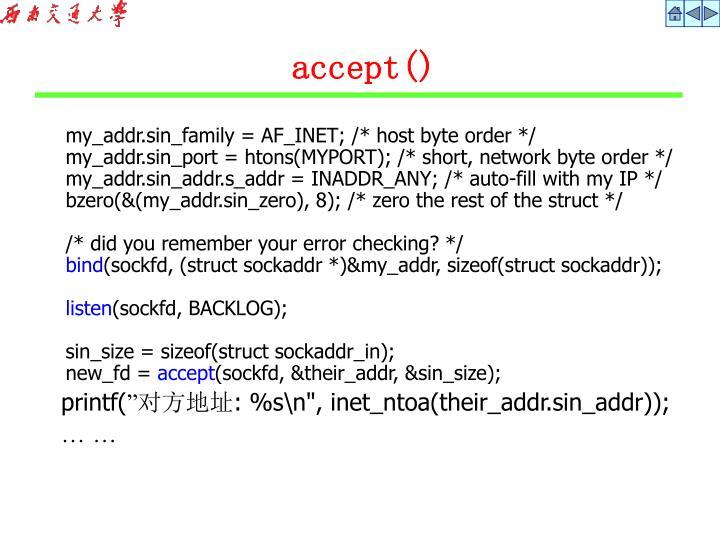 my_addr.sin_family = AF_INET; /* host byte order */