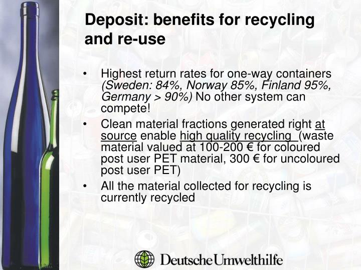 Deposit: benefits for recycling and re-use