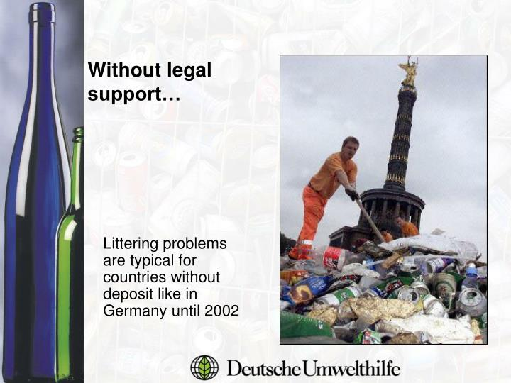 Without legal support…