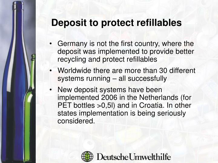 Germany is not the first country, where the deposit was implemented to provide better recycling and protect refillables