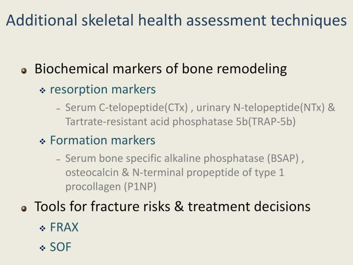 Additional skeletal health assessment techniques