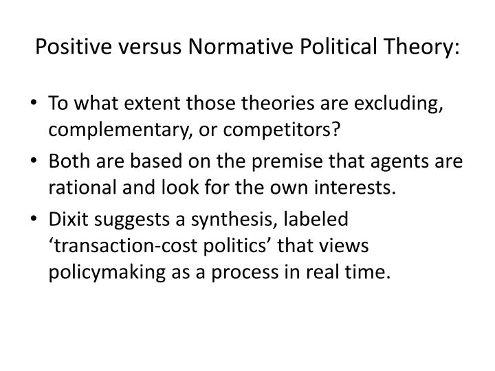 Positive versus Normative Political Theory: