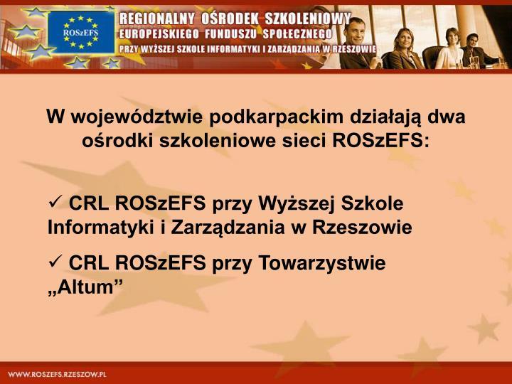 W województwie podkarpackim działają dwa ośrodki szkoleniowe sieci ROSzEFS: