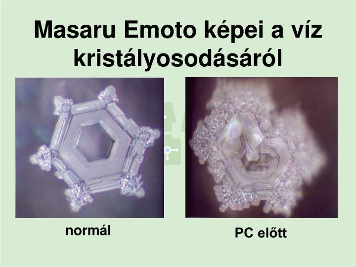 Masaru Emoto képei a víz kristályosodásáról