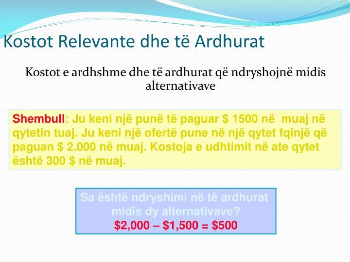 Kostot Relevante dhe të Ardhura