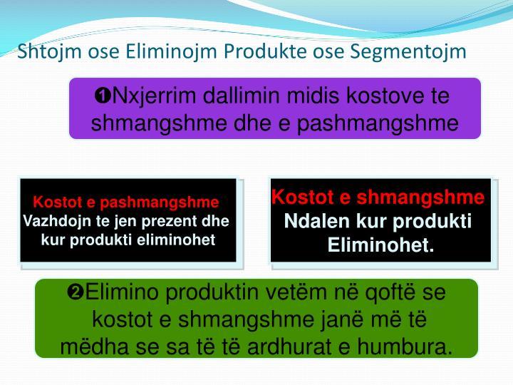 Shtojm ose Eliminojm Produkte ose Segmentojm
