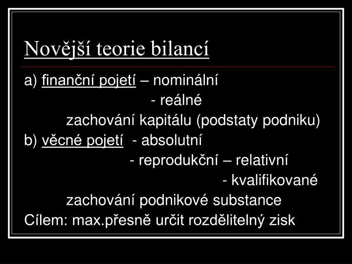 Novější teorie bilancí
