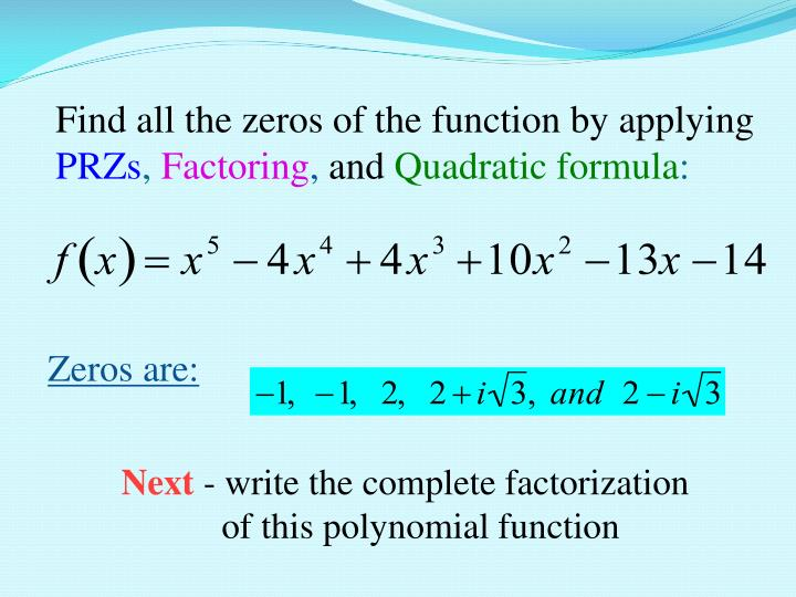 Find all the zeros of the function by applying