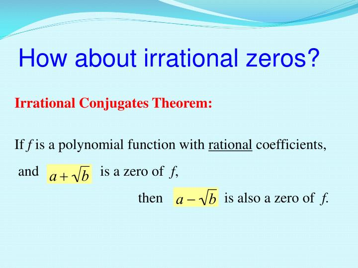 How about irrational zeros?