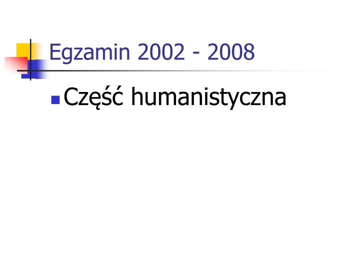 Egzamin 2002 - 2008