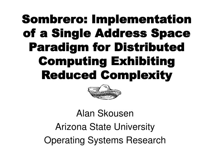 Sombrero: Implementation of a Single Address Space Paradigm for Distributed Computing Exhibiting Red...