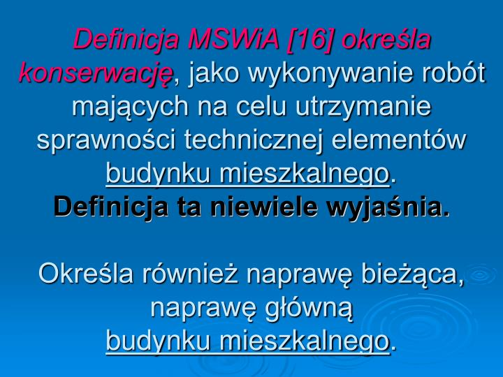 Definicja MSWiA [16] okrela konserwacj