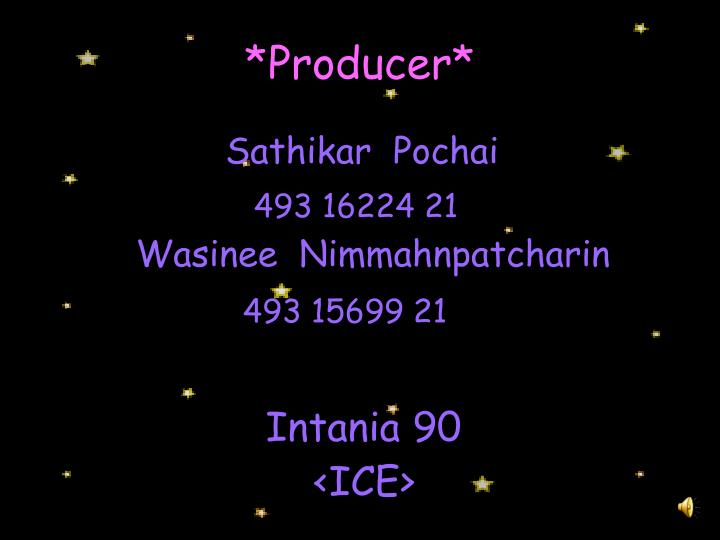 *Producer*