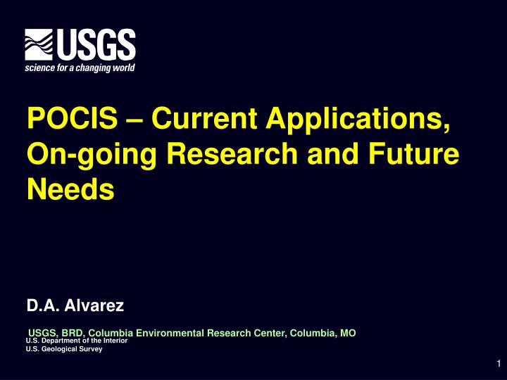 POCIS – Current Applications, On-going Research and Future Needs
