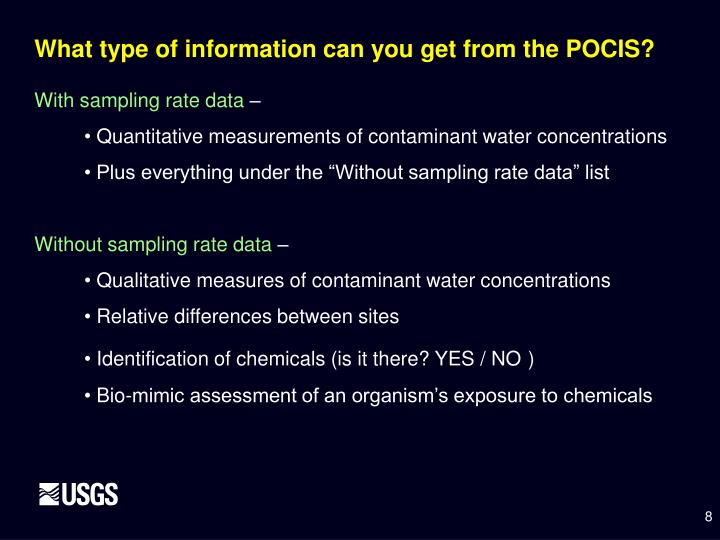 What type of information can you get from the POCIS?