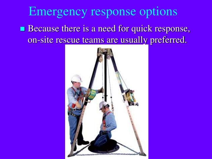 Emergency response options