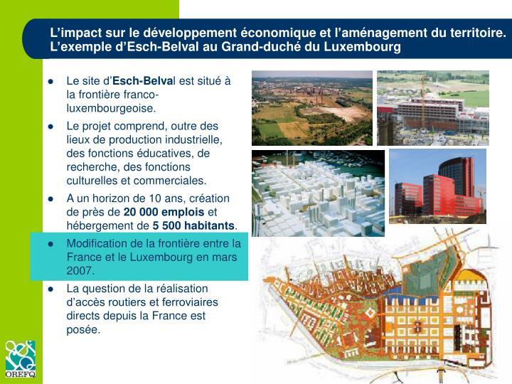 L'impact sur le développement économique et l'aménagement du territoire. L'exemple d'Esch-Belval au Grand-duché du Luxembourg
