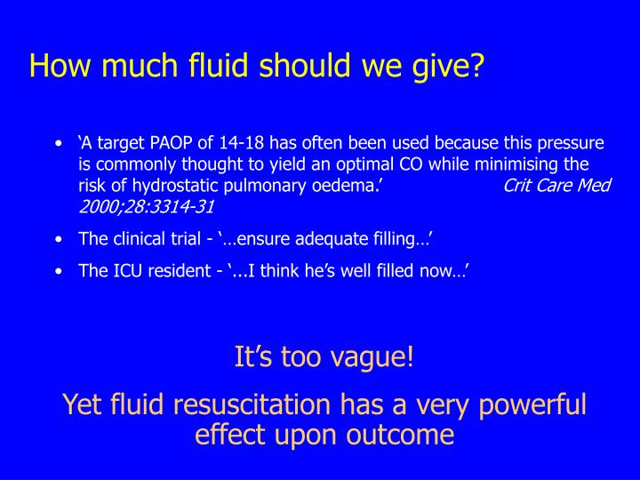 How much fluid should we give?