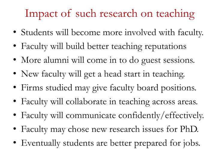 Impact of such research on teaching