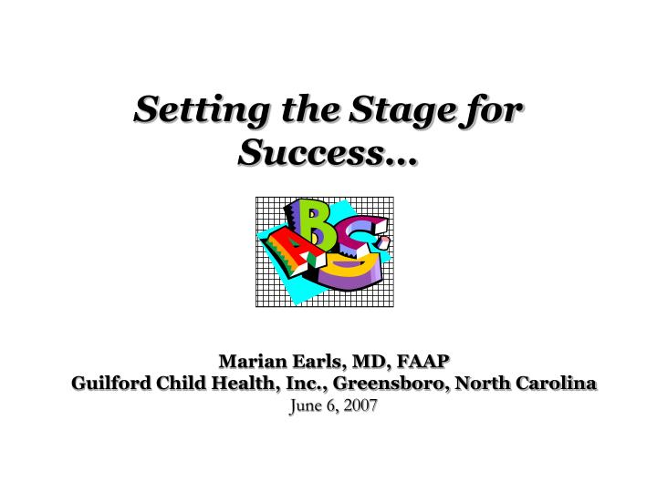 Setting the Stage for Success…