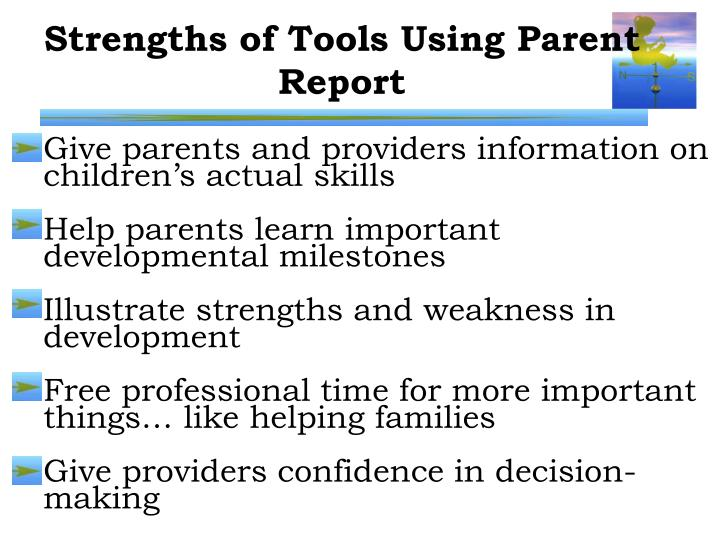 Strengths of Tools Using Parent Report