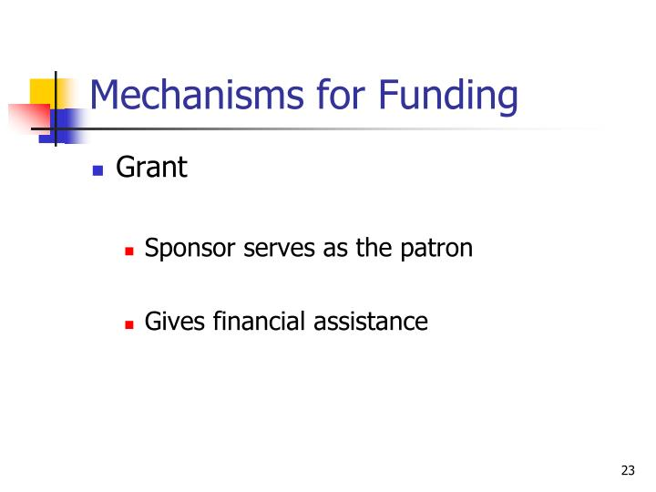 Mechanisms for Funding