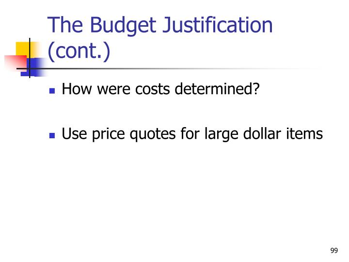 The Budget Justification (cont.)
