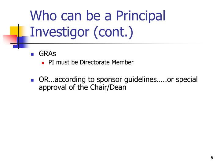 Who can be a Principal Investigor (cont.)