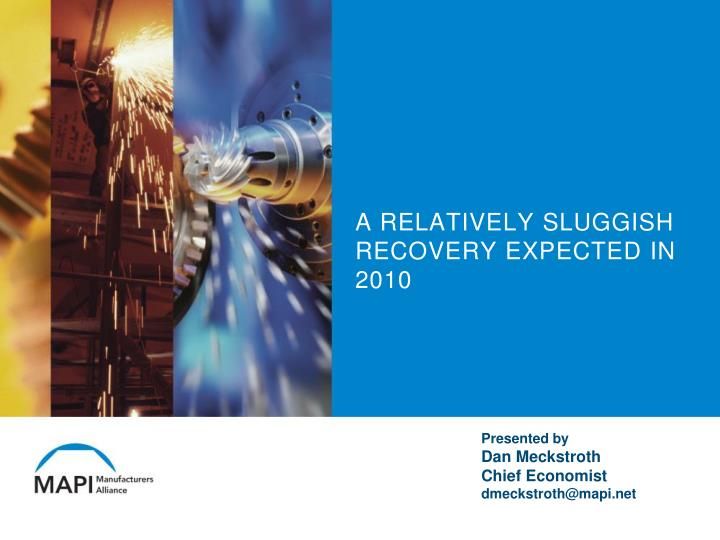 A relatively sluggish recovery expected in 2010
