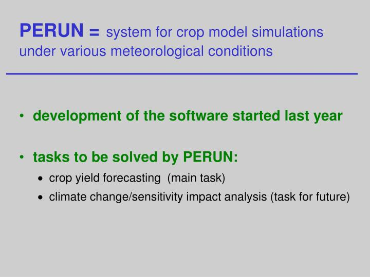 Perun system for crop model simulations under various meteorological conditions