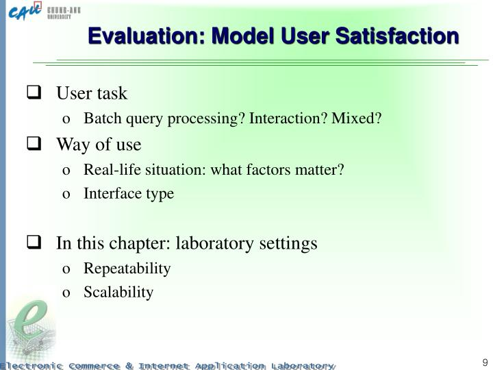 Evaluation: Model User Satisfaction