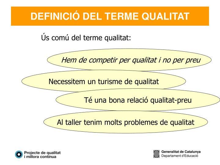 DEFINICIÓ DEL TERME QUALITAT