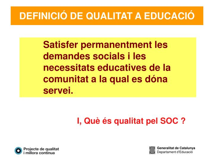 DEFINICIÓ DE QUALITAT A EDUCACIÓ