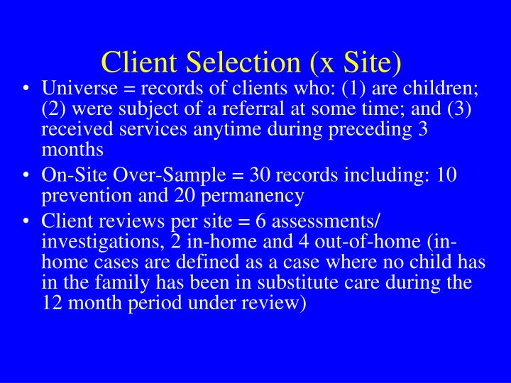 Client Selection (x Site)