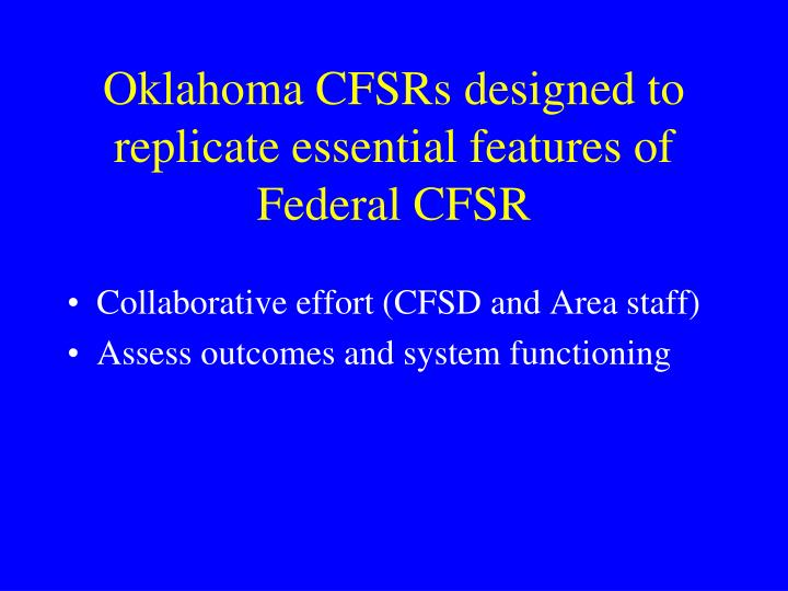 Oklahoma CFSRs designed to replicate essential features of  Federal CFSR