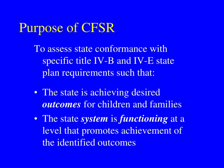 Purpose of CFSR