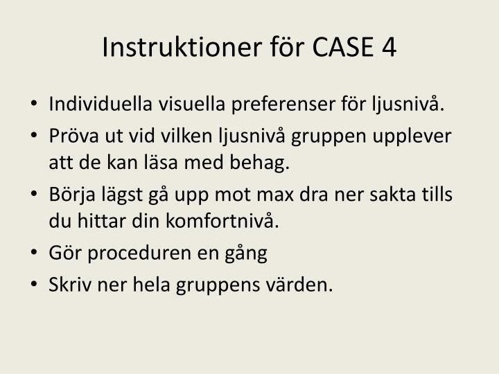 Instruktioner för CASE 4