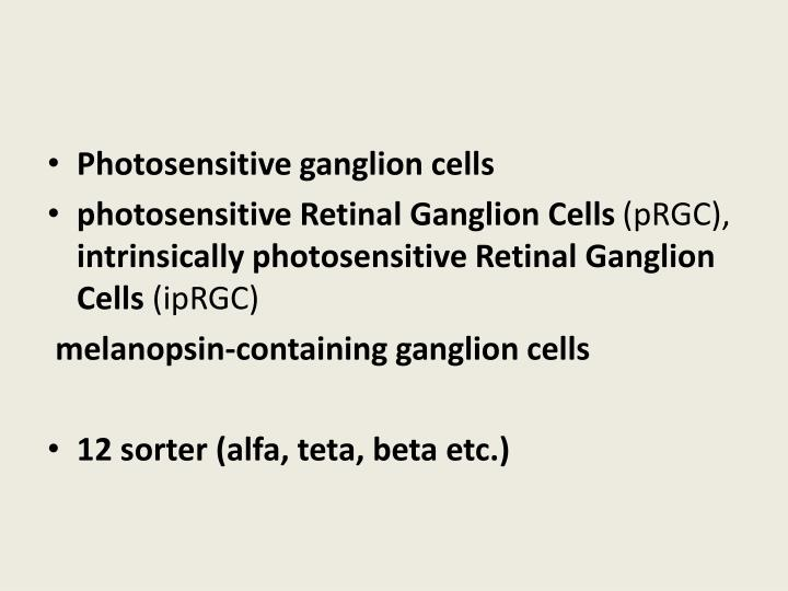 Photosensitive ganglion cells
