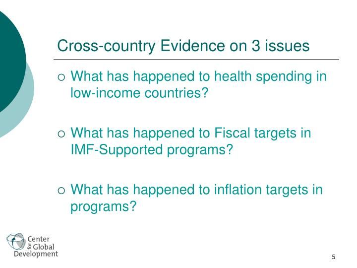 Cross-country Evidence on 3 issues